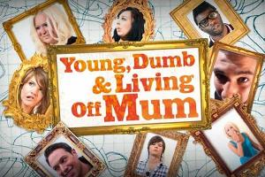 Young-Dumb-And-Living-Off-Mum