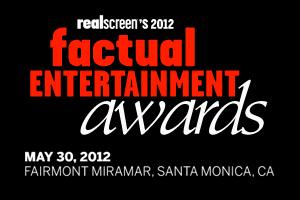 Realscreen's 2012 Factual Entertainment Awards