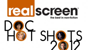 Realscreen's Doc Hot Shots 2012