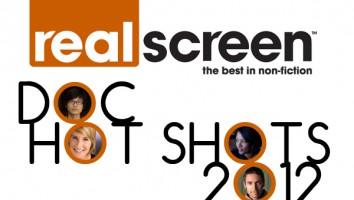 Realscreen's Doc Hot Shots 2012