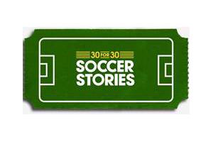 ESPN's 30 for 30: Soccer Stories