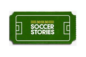 ESPN's 30 for 30: Soccer Stories