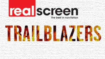 Realscreen's Trailblazers