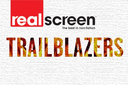 Realscreen's Trailblazers