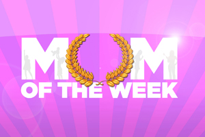 Mum of the Week