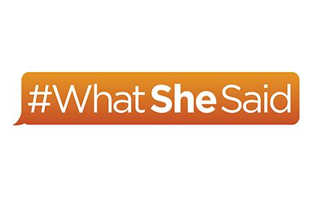 #WhatSheSaid