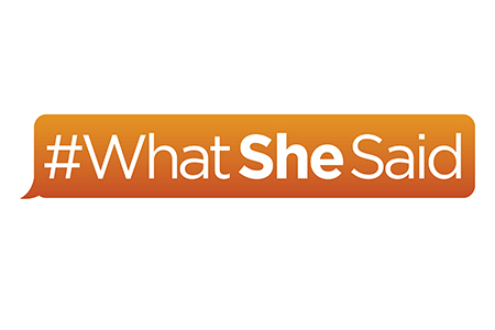 #WhatSheSaid