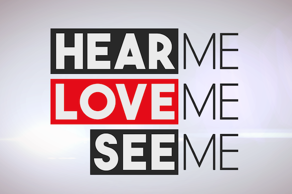 HearMeLoveMeSeeMe