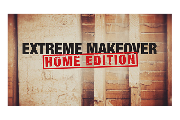Extreme Makeover Home Edition1