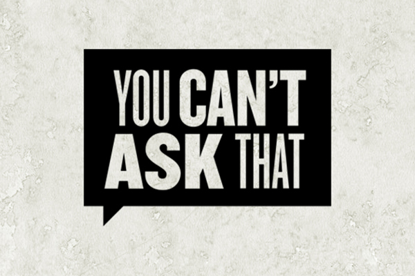You Can't Ask That (2)