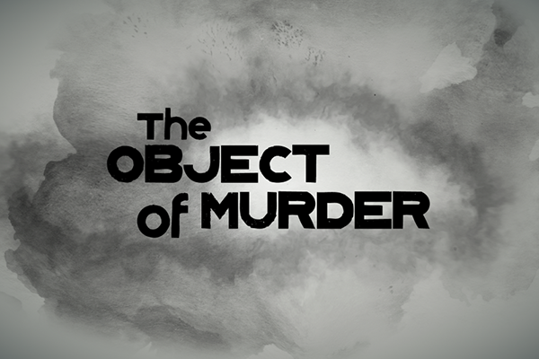 The Object of Murder